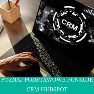 Poznaj funkcje Hubspot CRM i dowiedź się jak usprawnić działanie Twojego działu sprzedaży