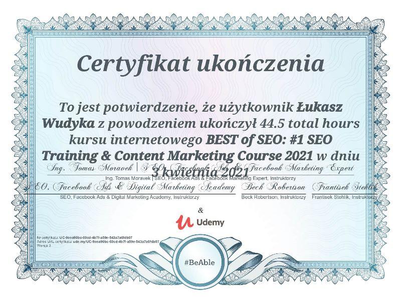 "Wudyka Łukasz certyfikat UDEMY – ""BEST of SEO: #1 SEO Training & Content Marketing Course 2021""."