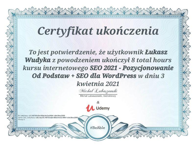 """Wudyka Łukasz certyfikat UDEMY – """"SEO 2021 – Pozycjonowanie Od Podstaw + SEO dla WordPress""""."""