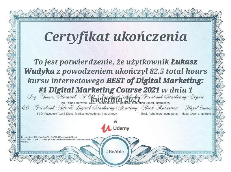 """Wudyka Łukasz certyfikat UDEMY – """"BEST of Digital Marketing: #1 Digital Marketing Course 2021"""""""
